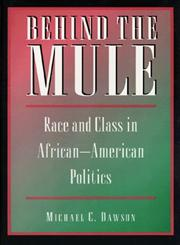 Behind the Mule Race and Class in African-American Politics,0691025436,9780691025438