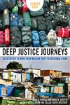Deep Justice Journeys Leader's Guide 50 Activities to Move from Mission Trips to Missional Living,0310286034,9780310286035