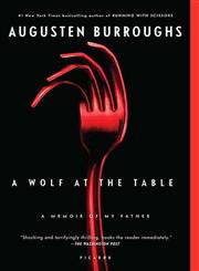 A Wolf at the Table A Memoir of My Father,0312428278,9780312428273