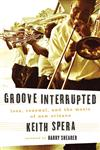 Groove Interrupted Loss, Renewal, and the Music of New Orleans,0312552254,9780312552251