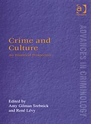 Crime and Culture An Historical Perspective,0754623831,9780754623830