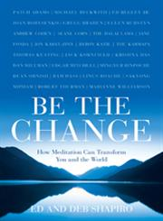 Be the Change How Meditation Can Trans,140278239X,9781402782398