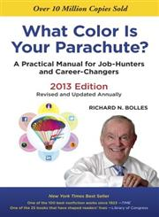 What Color in Your Parachute? 2013 A Practical Manual for Job-Hunters and Career-Chantgers Revised and Updated Annually,1607741474,9781607741473