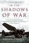 In the Shadows of War An American Pilot's Odyssey Through Occupied France and the Camps of Nazi Germany,0805057536,9780805057539