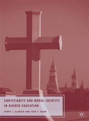 Christianity and Moral Identity in Higher Education,0230612407,9780230612402