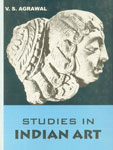 Studies in Indian Art [45 Papers, With 165 Line Drawings & VIII Plates] 2nd Edition,8171243355,9788171243358