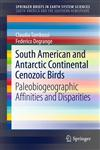 South American and Antarctic Continental Cenozoic Birds Paleobiogeographic Affinities and Disparities,9400754663,9789400754669