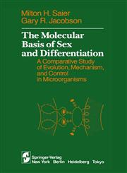 The Molecular Basis of Sex and Differentiation A Comparative Study of Evolution, Mechanism and Control in Microorganisms,0387960074,9780387960074