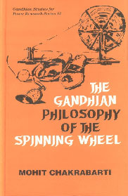 The Gandhian Philosophy of the Spinning-Wheel 1st Published,8170227879,9788170227878