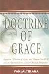 Doctrine of Grace Augustine's Doctrine of Grace and Human Free Will and an Appraisal from a Mizo Christian Perspective,8184650612,9788184650617