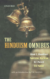 The Hinduism Omnibus Hinduism : A Religion to Live; Hinduism : The Anthropology of a Civilization; Mind, Body and Wealth : A Study of Belief and Practice in an Indian Village; Non-Renunciation : Themes and Interpretations of Hindu Culture 3rd Impression,0195664116,9780195664119
