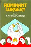 Ruminant Surgery A Textbook of the Surgical Diseases of Cattle, Buffaloes, Camels, Sheep and Goats Reprint 2004,8123902298,9788123902296