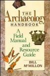 The Archaeology Handbook A Field Manual and Resource Guide,0471530514,9780471530510