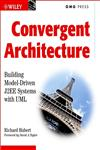 Convergent Architecture Building Model Driven J2EE Systems with UML 1st Edition,0471105600,9780471105602