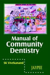 Manual of Community Dentistry 1st Edition,8180612724,9788180612725