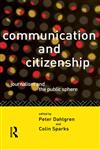 Communication and Citizenship: Journalism and the Public Sphere (Communication and Society),0415100674,9780415100670