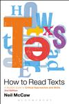How To Read Texts A Student Guide To Critical Approaches And Skills 2nd Edition,144119066X,9781441190666