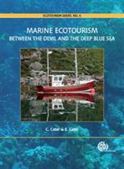 Marine Ecotourism Between the Devil and the Deep Blue Sea,1845932595,9781845932596