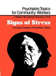 Signs of Stress The Social Problems of Psychiatric Illness,0713001658,9780713001655