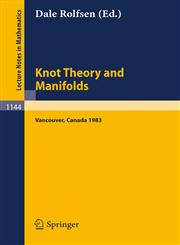 Knot Theory and Manifolds Proceedings of a Conference held in Vancouver, Canada, June 2-4, 1983,3540156801,9783540156802