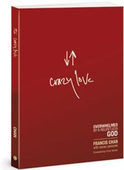 Crazy Love Overwhelmed By a Relentless God,1434768511,9781434768513