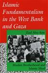Islamic Fundamentalism in the West Bank and Gaza Muslim Brotherhood and Islamic Jihad,0253208661,9780253208668
