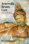 Ayurvedic Beauty Care Ageless Techniques to Invoke Natural Beauty 5th Reprint,8120812948,9788120812949