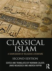 Classical Islam A Sourcebook of Religious Literature 2nd Edition,0415505089,9780415505086