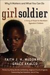 Girl Soldier A Story of Hope for Northern Uganda's Children,0800794214,9780800794217