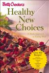 Betty Crocker's Healthy New Choices: A Fresh Approach to Eating Well,0028637178,9780028637174