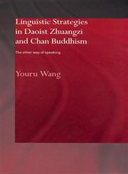 Linguistic Strategies in Daoist Zhuangzi and Chan Buddhism The Other Way of Speaking 1st Edition,0415868343,9780415868341