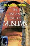 The Rise and Fall of Muslims From the Pious Caliphs to Abbasid Spain and Moghal Dynasties : An Analytical and Critical Study of Islamic History,8174352937,9788174352934