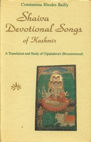 Shaiva Devotional Songs of Kashmir A Translation and Study of Utpaladeva's Shivastotravali 1st Indian Edition,8170302420,9788170302421