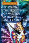 Essays on the Frontiers of Modern Astrophysics and Cosmology,3319018876,9783319018874
