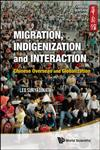 Migration, Indigenization and Interaction Chinese Overseas and Globalization,9814365904,9789814365901