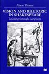Vision and Rhetoric in Shakespeare Looking through Language,0312226578,9780312226572