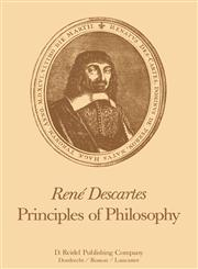 Rene Descartes Principles of Philosophy: Translated, with Explanatory Notes,9027717540,9789027717542