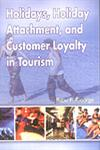 Holidays, Holiday Attachment, and Customer Loyalty in Tourism 1st Published,8188683582,9788188683581