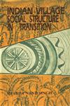 Indian Village Social Structure in Transition 1st Published,8171691447,9788171691449