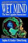 Wet Mind The New Cognitive Neuroscience,0028740858,9780028740850