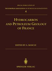 Hydrocarbon and Petroleum Geology of France Softcover Reprint of the Original 1st Edition 1994,3642788513,9783642788512