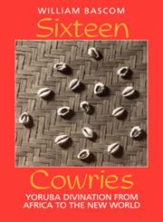 Sixteen Cowries Yoruba Divination from Africa to the New World,0253208475,9780253208477