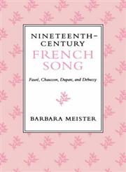 Nineteenth-Century French Song Faure, Chausson, Duparc and Debussy,0253211751,9780253211750