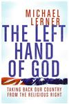 The Left Hand of God Taking Back Our Country from the Religious Right,0060842474,9780060842475
