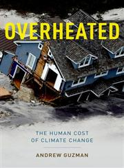 Overheated The Human Cost of Climate Change,0199933871,9780199933877