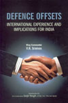 Defence Offsets International Experience and Implications for India,9380502052,9789380502052
