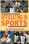 Officiating in Sports,817879523X,9788178795232