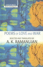 Poems of Love and War From the Eight Anthologies and the Ten Long Poems of Classical Tamil New Edition,0195680898,9780195680898