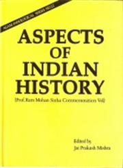 Aspects of Indian History Prof. Ram Mohan Sinha Commemoration Volume 1st Edition