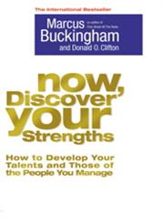 Now, Discover Your Strengths How to Develop Your Talents and Those of the People You Manage 1st Published,1416502653,9781416502654